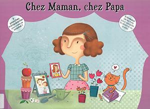 Chez maman, chez papa A.F. Théréné   L. Brient et M. Caprini Editeur   Les  éditions du Pas de l  Echelle, 2014. Format   japonais (27,5x37 cm cm) -  Nombre ... 4c6c897b7d7